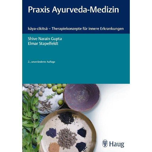 Gupta, Shive Narain - Praxis Ayurveda-Medizin: kaya-cikitsa - Therapiekonzepte für innere Erkrankungen - Preis vom 18.06.2021 04:47:54 h