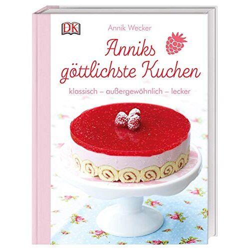 Annik Wecker - Anniks göttlichste Kuchen: klassisch – außergewöhnlich – lecker - Preis vom 09.06.2021 04:47:15 h