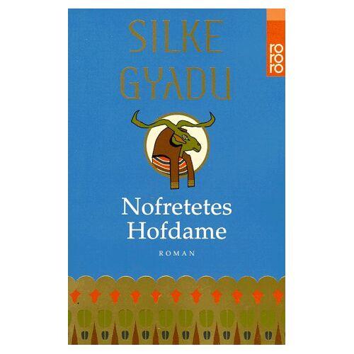 Silke Gyadu - Nofretetes Hofdame. - Preis vom 22.06.2021 04:48:15 h