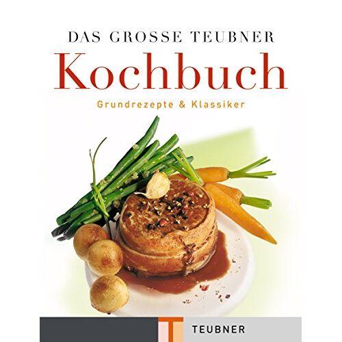 Christian Teubner - Das große Teubner Kochbuch . Teubner Küchenlexikon (Teubner Solitäre) - Preis vom 17.06.2021 04:48:08 h