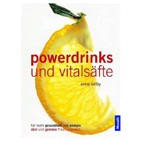 Anna Selby - Powerdrinks und Vitalsäfte - Preis vom 12.06.2021 04:48:00 h