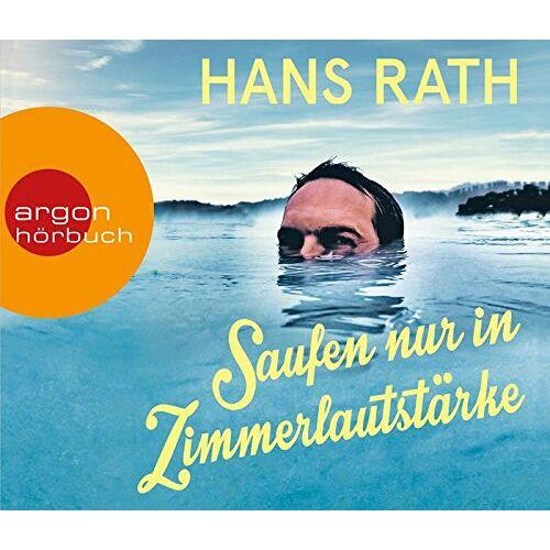 Hans Rath - Saufen nur in Zimmerlautstärke - Preis vom 20.06.2021 04:47:58 h