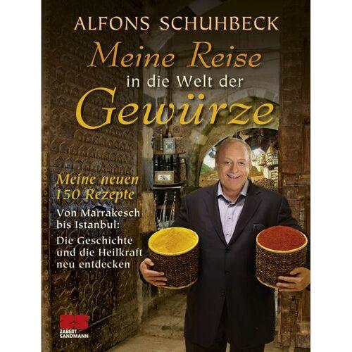 Alfons Schuhbeck - Meine Reise in die Welt der Gewürze - Preis vom 23.07.2021 04:48:01 h
