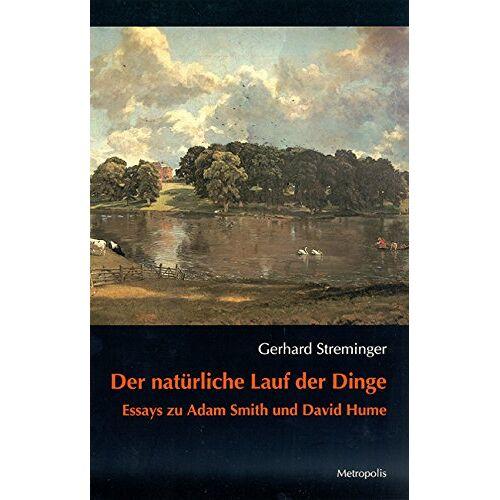 Gerhard Streminger - Der natürliche Lauf der Dinge: Essays zu Adam Smith und David Hume - Preis vom 11.06.2021 04:46:58 h