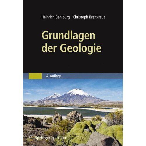 Heinrich Bahlburg - Grundlagen der Geologie - Preis vom 30.07.2021 04:46:10 h