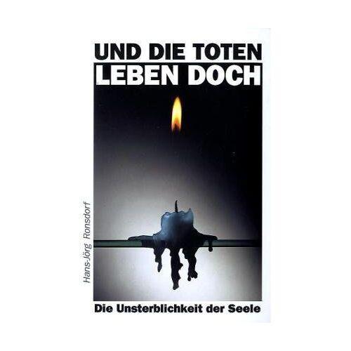 Hans-Jörg Ronsdorf - Und die Toten leben doch - Preis vom 17.06.2021 04:48:08 h