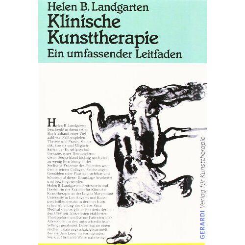 Landgarten, Helen B. - Klinische Kunsttherapie: Ein umfassender Leitfaden - Preis vom 24.07.2021 04:46:39 h