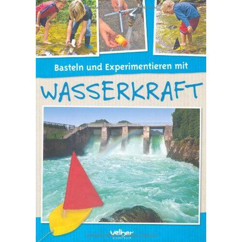 Behringer Basteln und Experimentieren mit Wasserkraft - Preis vom 16.06.2021 04:47:02 h