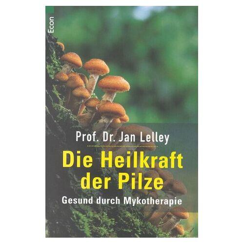 Jan Lelley - Die Heilkraft der Pilze - Preis vom 16.10.2021 04:56:05 h