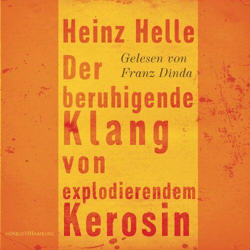 Heinz Helle - Der beruhigende Klang von explodierendem Kerosin: 3 CDs - Preis vom 17.05.2021 04:44:08 h