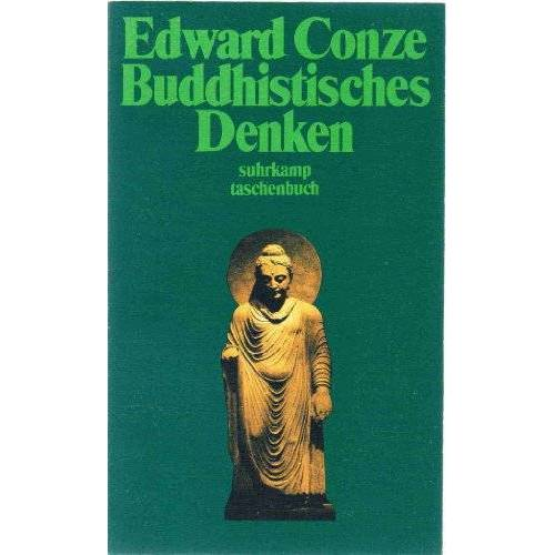 Edward Conze - Buddhistisches Denken. Drei Phasen buddhistischer Philosophie in Indien - Preis vom 23.09.2021 04:56:55 h