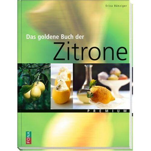 Erica Bänziger - Das goldene Buch der Zitrone - Preis vom 20.09.2021 04:52:36 h
