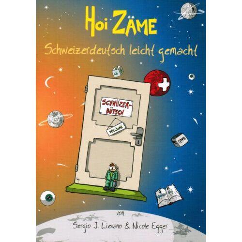 Lievano, Sergio J - Hoi Zäme: Schweizerdeutsch leicht gemacht - Preis vom 19.06.2021 04:48:54 h