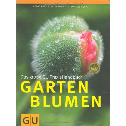 Bernd Hertle - Gartenblumen, Das große GU PraxisHandbuch (GU Garten Extra) - Preis vom 23.09.2021 04:56:55 h