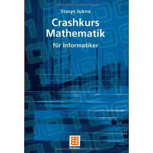 Stasys Jukna - Crashkurs Mathematik: für Informatiker (XLeitfäden der Informatik) - Preis vom 17.06.2021 04:48:08 h