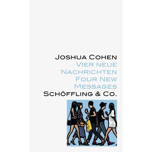 Joshua Cohen - Vier neue Nachrichten - Preis vom 09.06.2021 04:47:15 h
