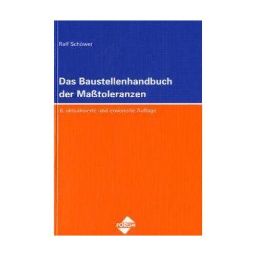 Ralf Schöwer - Das Baustellenhandbuch der Masstoleranzen - Preis vom 09.06.2021 04:47:15 h