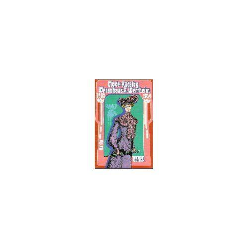 Warenhaus A. Wertheim: - Mode-Katalog Warenhaus A. Wertheim: Berlin 1903 / 1904 - Preis vom 17.06.2021 04:48:08 h
