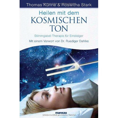 Thomas Künne - Heilen mit dem kosmischen Ton: Stimmgabel-Therapie für Einsteiger. Mit einem Vorwort von Dr. Ruediger Dahlke - Preis vom 23.09.2021 04:56:55 h