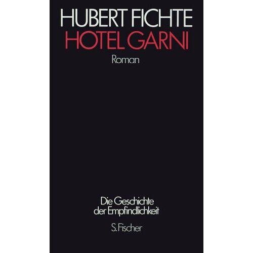 Hubert Fichte - Die Geschichte der Empfindlichkeit: Hotel Garni: Roman - Preis vom 22.06.2021 04:48:15 h