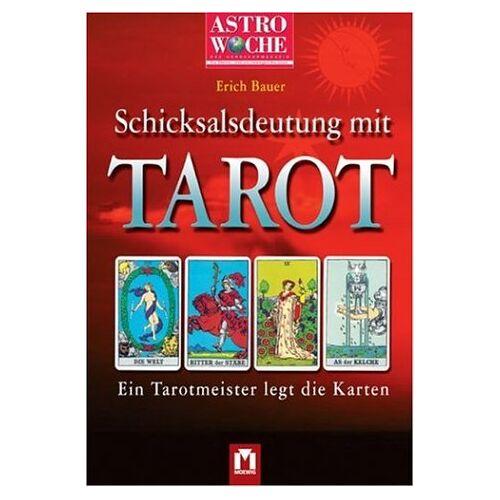 Erich Bauer - Astrowoche: Schicksalsdeutung mit Tarot. Ein Tarotmeister legt die Karten - Preis vom 17.06.2021 04:48:08 h