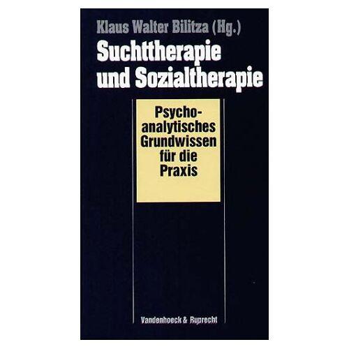 Bilitza, Klaus W. - Suchttherapie und Sozialtherapie - Preis vom 16.06.2021 04:47:02 h