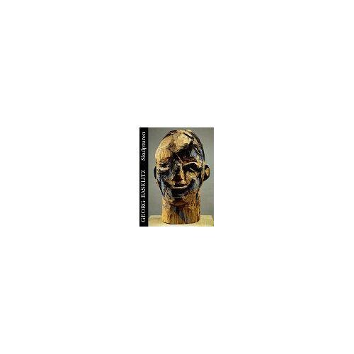 Georg Baselitz - Georg Baselitz, Die Skulpturen - Preis vom 28.07.2021 04:47:08 h