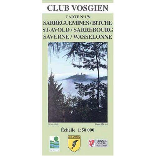 - Club Vosgien 1/8. Sarreguimines- Bitche - Saint-Avold - Sarrebourg - Saverne - Wasselonne. 1 : 50 000 - Preis vom 14.06.2021 04:47:09 h