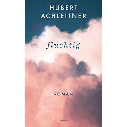 Hubert Achleitner - flüchtig: Roman - Preis vom 22.06.2021 04:48:15 h
