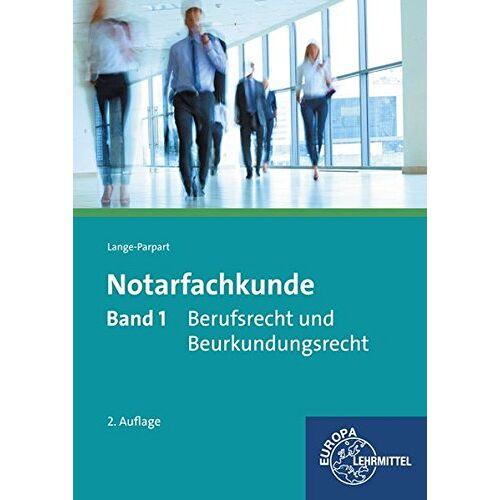 Stefan Lange-Parpart - Notarfachkunde - Berufsrecht und Beurkundungsrecht: Band 1 - Preis vom 22.06.2021 04:48:15 h
