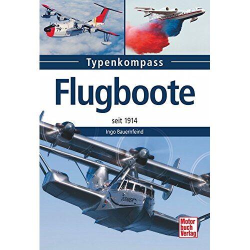 Ingo Bauernfeind - Flugboote: seit 1935 (Typenkompass) - Preis vom 24.07.2021 04:46:39 h