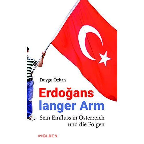 Duygu Özkan - Erdogans langer Arm: Sein Einfluss in Österreich und die Folgen - Preis vom 23.07.2021 04:48:01 h