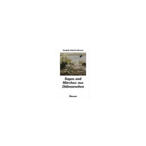 Gundula Hubrich-Messow - Sagen und Märchen aus Dithmarschen - Preis vom 16.06.2021 04:47:02 h