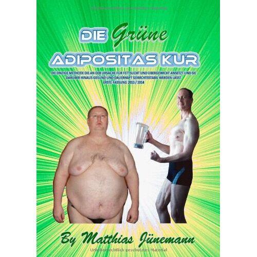Matthias Jünemann - Die Grüne Adipositas Kur - Preis vom 01.08.2021 04:46:09 h