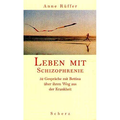 Anne Rüffer - Leben mit Schizophrenie - Preis vom 17.05.2021 04:44:08 h