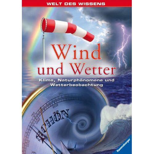 - Welt des Wissens: Wind und Wetter: Klima, Naturphänomene und Wetterbeobachtung - Preis vom 15.06.2021 04:47:52 h