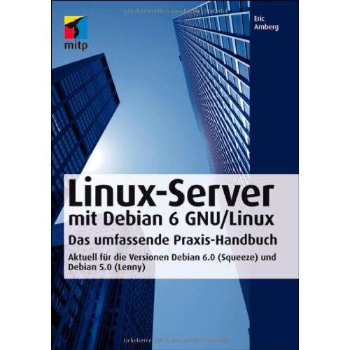 Eric Amberg - Linux-Server mit Debian 6 GNU/Linux: Das umfassende Praxishandbuch - Aktuell für die Versionen Debian 6.0 (Squeeze) und Debian 5.0 (Lenny) (mitp Professional) - Preis vom 11.06.2021 04:46:58 h