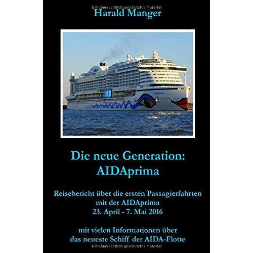 Harald Manger - Die neue Generation: AIDAprima - Preis vom 17.06.2021 04:48:08 h