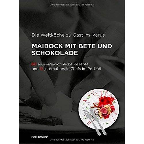 Christoph Schulte - Die Weltköche zu Gast im Ikarus: Maibock mit Bete und Schokolade: 60 aussergewöhnliche Rezepte und 12 internationale Chefs im Portrait - Preis vom 17.06.2021 04:48:08 h