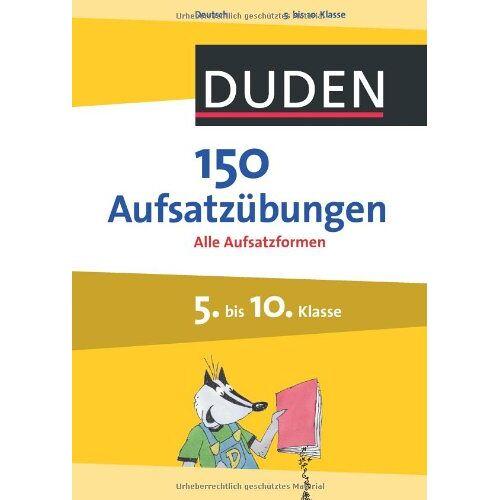 Gertrud Böhrer - 150 Aufsatzübungen 5. bis 10. Klasse: Alle Aufsatzformen - Preis vom 22.06.2021 04:48:15 h