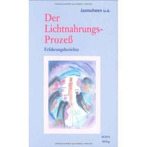 Jasmuheen - Der Lichtnahrungs-Prozeß. Erfahrungsberichte - Preis vom 11.06.2021 04:46:58 h