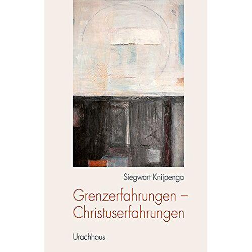Siegwart Knijpenga - Grenzerfahrungen - Christuserfahrungen - Preis vom 18.06.2021 04:47:54 h
