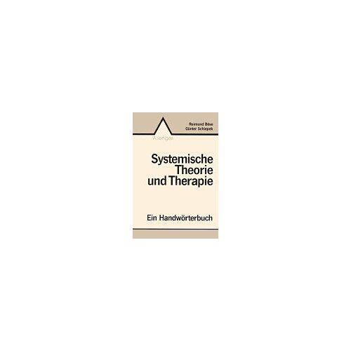 Reimund Böse - Systemische Theorie und Therapie: Ein Handwörterbuch - Preis vom 01.08.2021 04:46:09 h