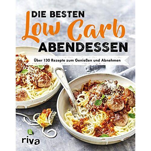- Die besten Low-Carb-Abendessen: Über 130 Rezepte zum Genießen und Abnehmen - Preis vom 20.06.2021 04:47:58 h