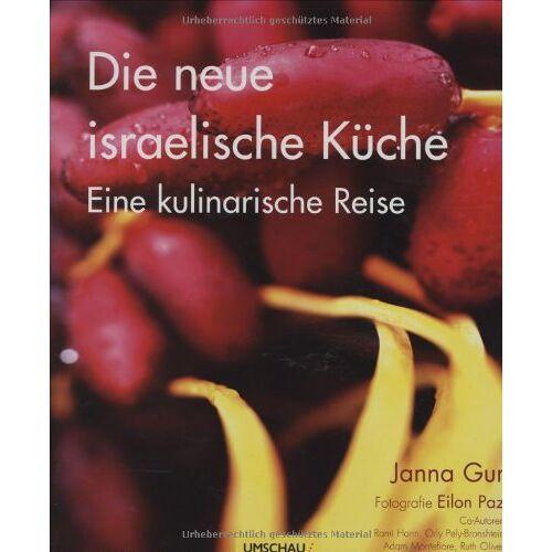 Janna Gur - Die neue israelische Küche: Eine kulinarische Reise - Preis vom 21.06.2021 04:48:19 h