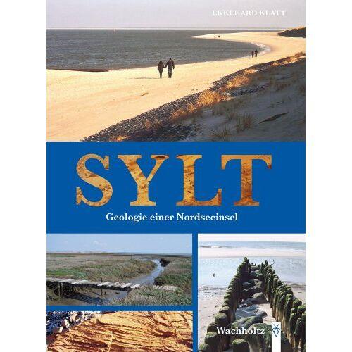 Ekkehard Klatt - Sylt - Geologie einer Nordseeinsel - Preis vom 30.07.2021 04:46:10 h