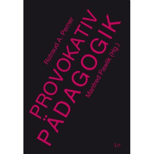 Perner, Rotraud A - PROvokativ Pädagogik - Preis vom 24.07.2021 04:46:39 h