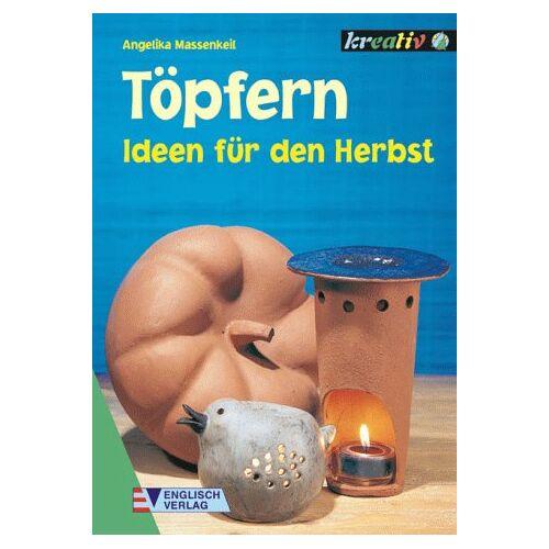 Angelika Massenkeil - Töpfern. Ideen für den Herbst - Preis vom 26.07.2021 04:48:14 h