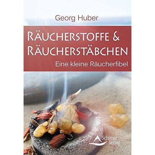 Georg Huber - Räucherstoffe & Räucherstäbchen: Eine kleine Räucherfibel - Preis vom 11.06.2021 04:46:58 h
