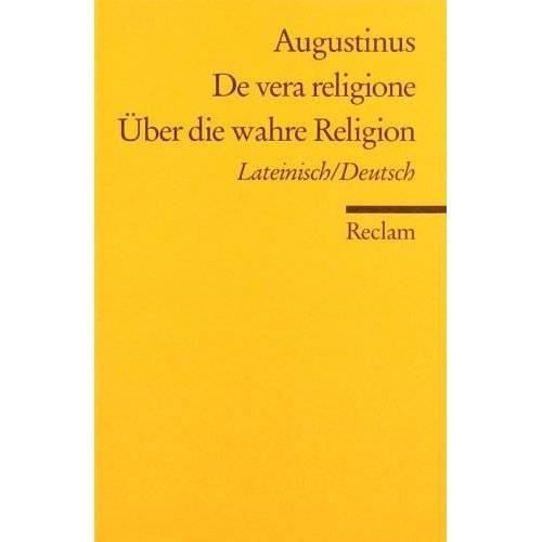 Aurelius Augustinus - De vera religione /Über die wahre Religion: Lat. /Dt - Preis vom 11.06.2021 04:46:58 h